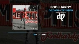 Foolhardy BY Co Cash X Tay Keith